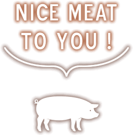 NICE MEAT TO YOU!